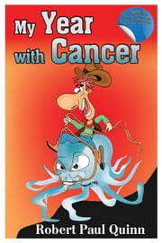 My Year with Cancer ebook by Robert Paul Quinn