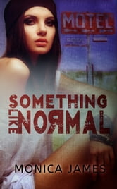Something Like Normal ebook by Monica James