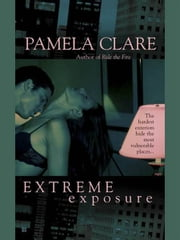 Extreme Exposure ebook by Pamela Clare
