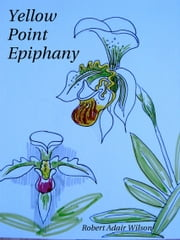 Yellow Point Epiphany ebook by Robert Adair Wilson