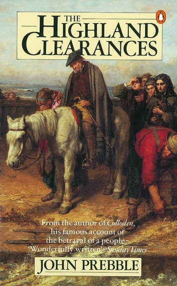 The Highland Clearances ebook by John Prebble