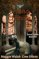 Second Chances Eternal Flames Maddox 8 ebook by Cree Storm, Maggie Walsh