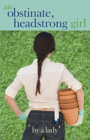 An Obstinate Headstrong Girl ebook by Abigail Bok