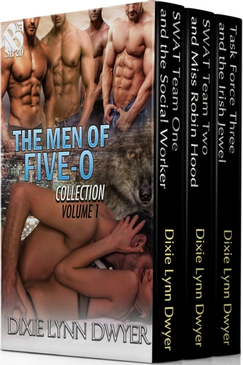 The Men of Five-O Collection, Volume 1 ebook by Dixie Lynn Dwyer