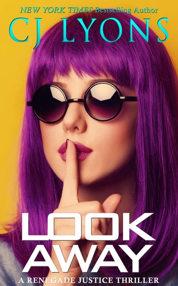 Look Away - a Renegade Justice Thriller featuring Morgan Ames ebook by CJ Lyons