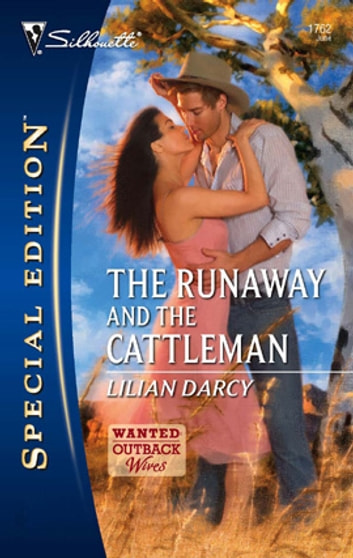 The Runaway and the Cattleman ebook by Lilian Darcy