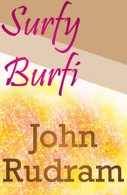 Surfy Burfi ebook by John Rudram