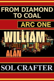 From Diamond to Coal: Arc One ebook by Sol Crafter