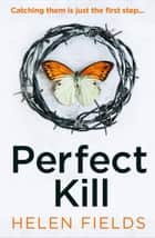 Perfect Kill (A DI Callanach Thriller, Book 6) ebook by