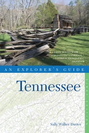 Explorer's Guide Tennessee (Explorer's Complete) ebook by Sally Walker Davies