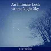 An Intimate Look at the Night Sky ebook by Chet Raymo