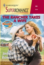 The Rancher Takes a Wife ebook by Judith Bowen