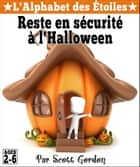 L'Alphabet des Étoiles : Reste en sécurité à l'Halloween ebook by Scott Gordon