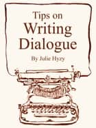 Tips on WRITING DIALOGUE ekitaplar by Julie Hyzy
