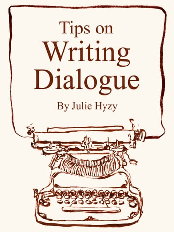 Tips on WRITING DIALOGUE 電子書 by Julie Hyzy