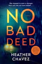 No Bad Deed - A Novel ebook by Heather Chavez
