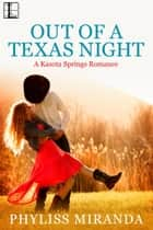 Out of a Texas Night ebook by Phyliss Miranda