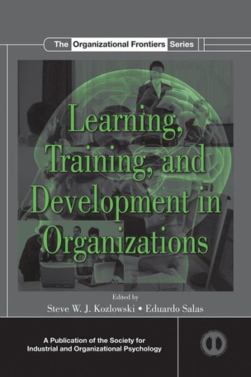 Learning, Training, and Development in Organizations ebook by