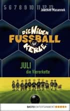 Die Wilden Fußballkerle - Band 4 - Juli, die Viererkette ebook by Joachim Masannek, Jan Birck