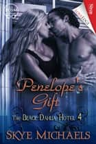 Penelope's Gift ebook by Skye Michaels