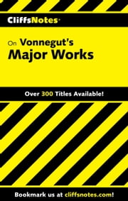 CliffsNotes on Vonnegut's Major Works ebook by Thomas R. Holland