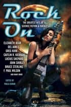 Rock On: The Greatest Hits of Science Fiction & Fantasy ebook by Paula Guran