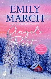Angel's Rest: Eternity Springs Book 1 - A heartwarming, uplifting, feel-good romance series ebook by Emily March