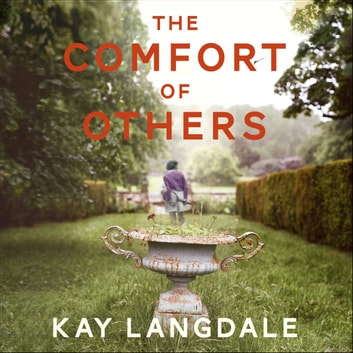 The Comfort of Others audiobook by Kay Langdale