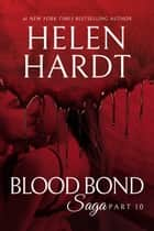 Blood Bond: 10 ebook by Helen Hardt