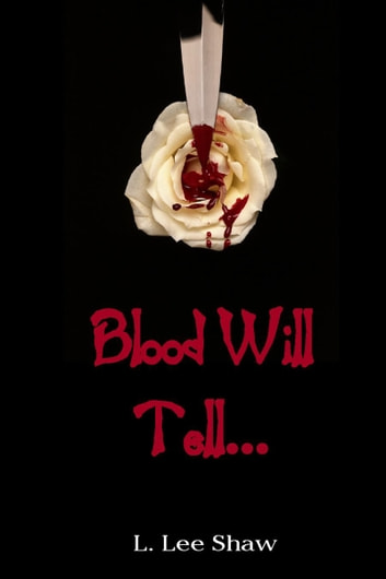 Blood Will Tell... ebook by L. Lee Shaw
