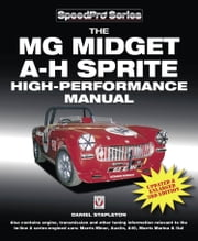 The MG Midget & Austin-Healey Sprite High Performance Manual - New 3rd Edition ebook by Daniel Stapleton