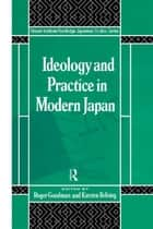 Ideology and Practice in Modern Japan ebook by Roger Goodman,Kirsten Refsing