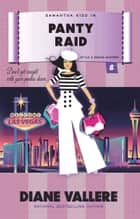 Panty Raid - A Samantha Kidd Humorous Mystery 電子書籍 by Diane Vallere