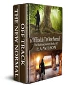 Off Track and The New Normal - Two book boxed set ebook by P.A. Wilson