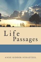 Life Passages ebook by Anne Kidder Schaetzel