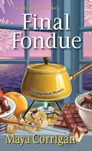 Final Fondue ebook by Maya Corrigan
