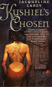 Kushiel's Chosen - A Novel ebook by Jacqueline Carey