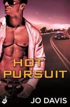 Hot Pursuit: Sugarland Blue Book 2 ebook by Jo Davis