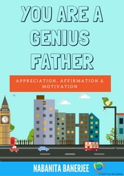 You Are a Genius Father ebook by Nabanita Banerjee