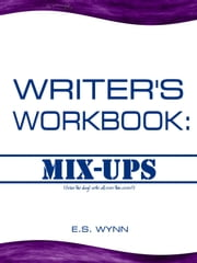 Writer's Workbook: Mix-Ups ebook by E.S. Wynn