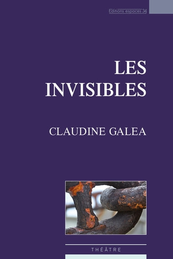 Les Invisibles ebook by Claudine Galea