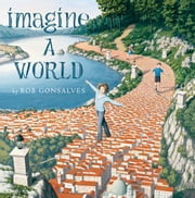Imagine a World ebook by Rob Gonsalves,Rob Gonsalves