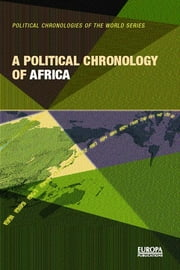 A Political Chronology of Africa ebook by Europa Publications