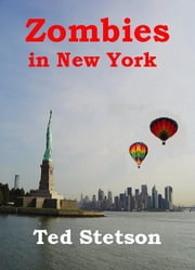 Zombies in New York ebook by Ted Stetson