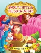 Snow White and the Seven Dwarfs ebook by Anuj Chawla