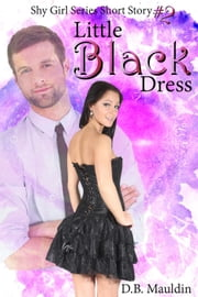Little Black Dress - Shy Girl Series, #2 ebook by D.B. Mauldin