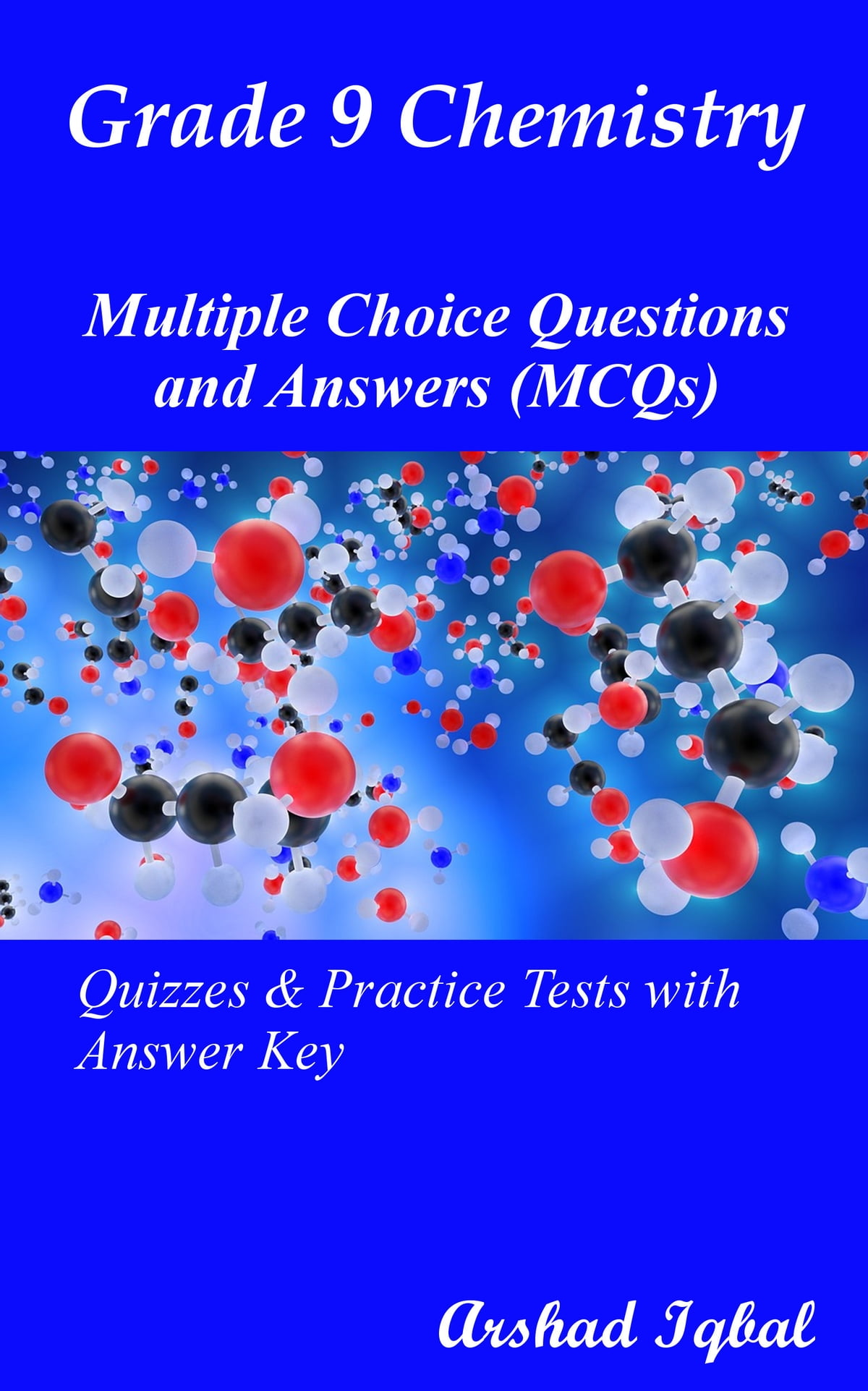 Grade 9 Chemistry Multiple Choice Questions And Answers MCQs Quizzes Practice Tests With Answer Key Ebook By Arshad Iqbal Rakuten Kobo