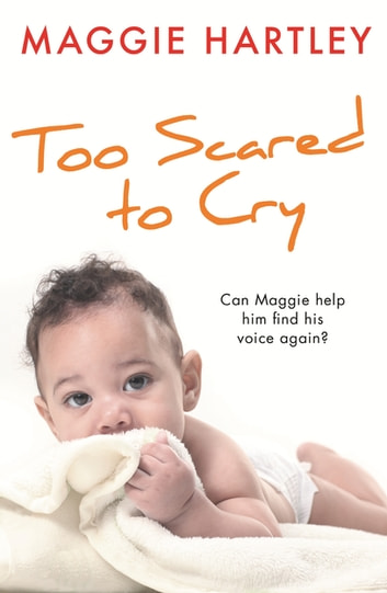 Too Scared to Cry - A True Short Story ebook by Maggie Hartley
