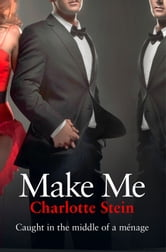 Make Me ebook by Charlotte Stein