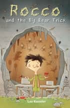 Reading Planet KS2 - Rocco and the Big Bear Trick - Level 2: Mercury/Brown band eBook by Lou Kuenzler